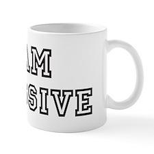 EXCESSIVE is my lucky charm Mug