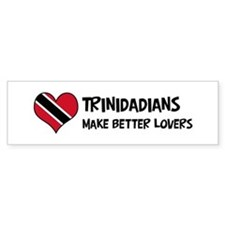 Trinidad And Tobago - better Bumper Bumper Sticker