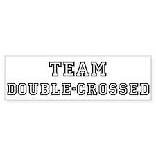 Team DOUBLE-CROSSED Bumper Bumper Sticker