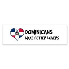 Dominican Republic - better l Bumper Bumper Sticker