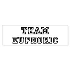 EUPHORIC is my lucky charm Bumper Bumper Sticker
