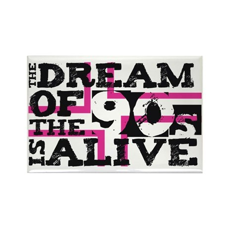 Dream of the 90s Pink Rectangle Magnet