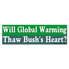 Global Warming Bush Heart Bumpersticker