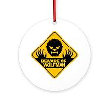Beware_Wolfman Round Ornament