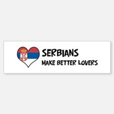 Serbia - better lovers Bumper Bumper Bumper Sticker