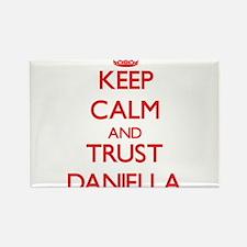 Keep Calm and TRUST Daniella Magnets