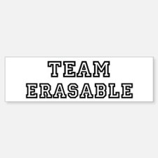 ERASABLE is my lucky charm Bumper Bumper Bumper Sticker
