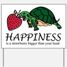 Happiness is (turtle/strawberry) Yard Sign