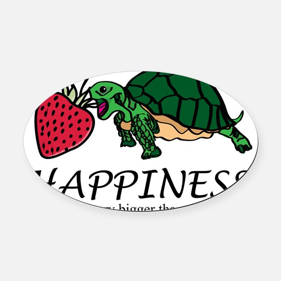 Happiness is (turtle/strawberry) Oval Car Magnet