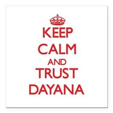 "Keep Calm and TRUST Dayana Square Car Magnet 3"" x"