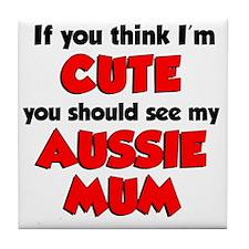 Think Im Cute Aussie Mum Tile Coaster