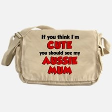 Think Im Cute Aussie Mum Messenger Bag