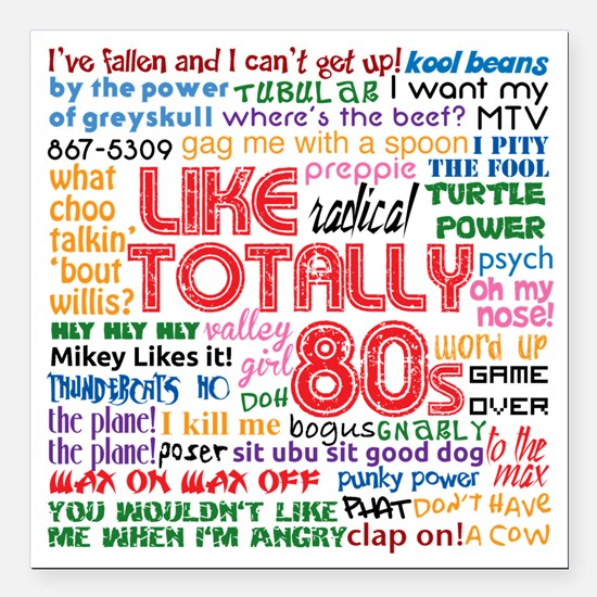 "like totally 80s transpa Square Car Magnet 3"" x 3"""