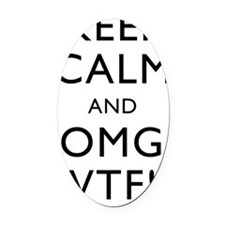Keep Calm And OMG WFT Oval Car Magnet