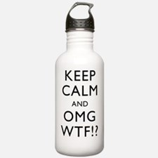 Keep Calm And OMG WFT Water Bottle