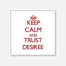Keep Calm and TRUST Desiree Sticker