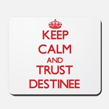 Keep Calm and TRUST Destinee Mousepad