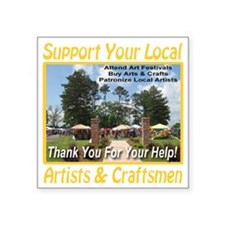 "support_artists_and_craftsm Square Sticker 3"" x 3"""