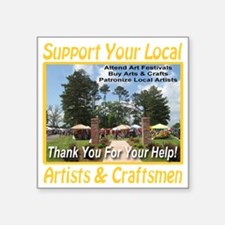 """support_artists_and_craftsm Square Sticker 3"""" x 3"""""""