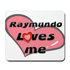 raymundo loves me  Mousepad