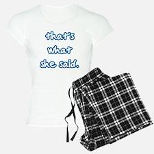 Thats she said Pajamas