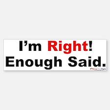 I'm Right Enough Said Bumper Car Car Sticker