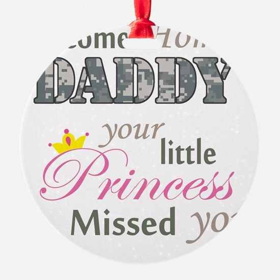 Welcome Home Daddy (Princess) Ornament