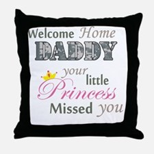 Welcome Home Daddy (Princess) Throw Pillow