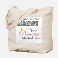 Welcome Home Daddy (Princess) Tote Bag