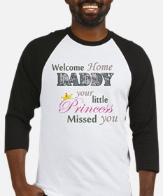 Welcome Home Daddy (Princess) Baseball Jersey