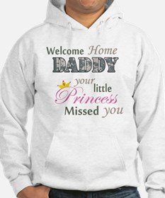 Welcome Home Daddy (Princess) Hoodie