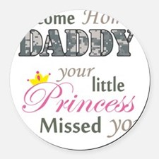 Welcome Home Daddy (Princess) Round Car Magnet