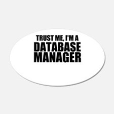 Trust Me, I'm A Database Manager Wall Decal