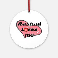 rashad loves me  Ornament (Round)