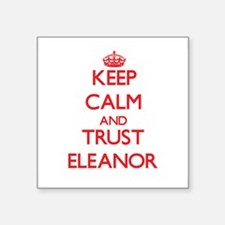 Keep Calm and TRUST Eleanor Sticker