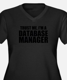 Trust Me, I'm A Database Manager Plus Size T-S