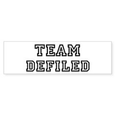 Team DEFILED Bumper Bumper Sticker