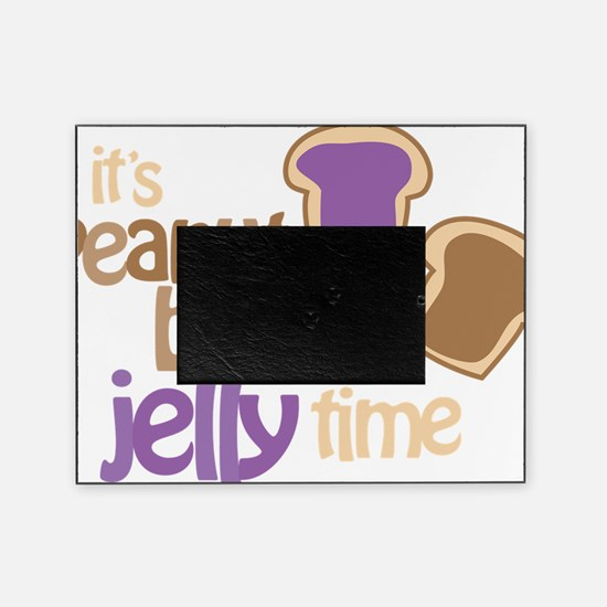 Its Peanut Butter Jelly Time Picture Frame