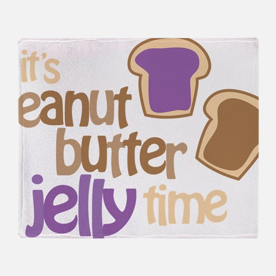 Its Peanut Butter Jelly Time Throw Blanket