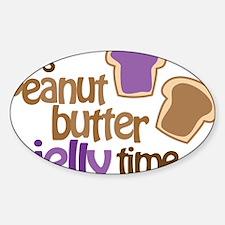 Its Peanut Butter Jelly Time Sticker (Oval)