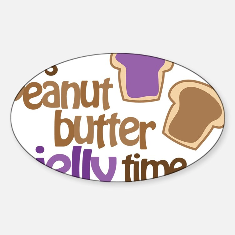 Its Peanut Butter Jelly Time Sticker (Oval)