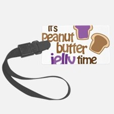 Its Peanut Butter Jelly Time Luggage Tag