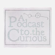 A Podcast to the Curious Logo - whit Throw Blanket