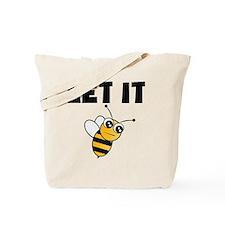 Let It Bee Tote Bag