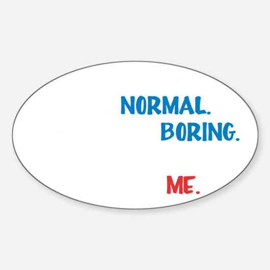 be normal wh Sticker (Oval)