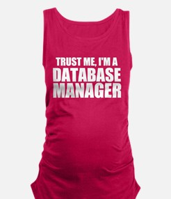 Trust Me, I'm A Database Manager Tank Top