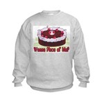 Wanna Piece Of Me? Kids Sweatshirt