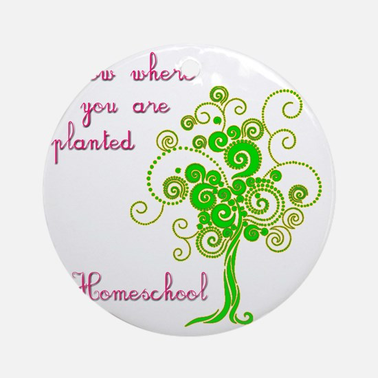 Grow where planted Round Ornament