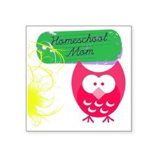 "Homeschool Mom Owl Square Sticker 3"" x 3"""