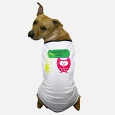 Homeschool Mom Owl Dog T-Shirt